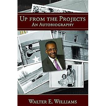 Up from the Projects - An Autobiography by Walter E. Williams - 978081