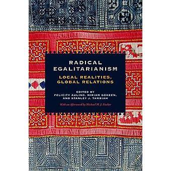 Radikalen Egalitarismus - lokalen Realitäten - globale Beziehungen durch Felicit