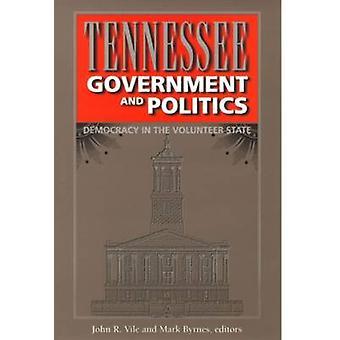 Tennessee regering och politik - demokrati i den volontär b