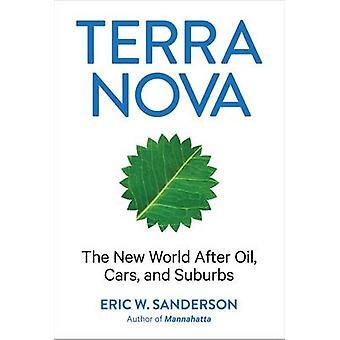 Terra Nova - die neue Welt nach Öl - Autos- und Vororte von Eric W. S