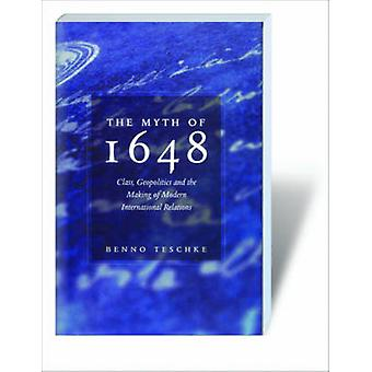 The Myth of 1648 - Class - Geopolitics - and the Making of Modern Inte