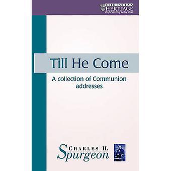 Inntil han kommer - en samling av fellesskap adresser av Charles Haddon S