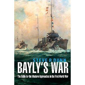 Bayly's krig - slaget for de vestlige tilgange i verdens første