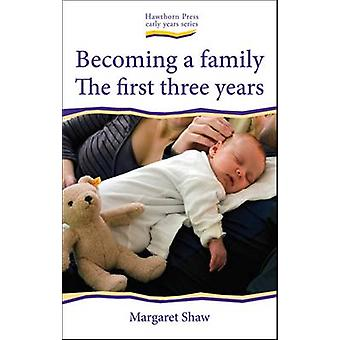 Becoming a Family - The First Three Years by Margaret Shaw - 978190735