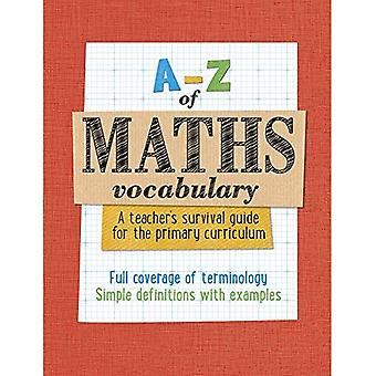 A Z of Maths Vocabulary: A teacher's survival guide for the primary curriculum