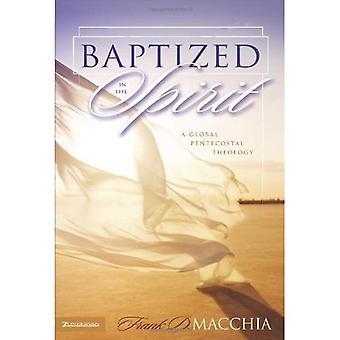 Baptisés dans l'esprit: une théologie pentecôtiste mondiale