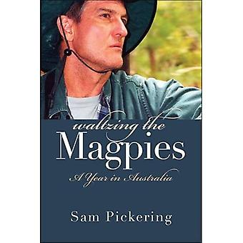 Waltzing the Magpies: A Year in Australia