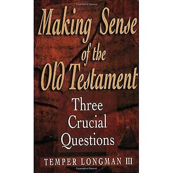 Sinn des alten Testaments: drei entscheidende Fragen
