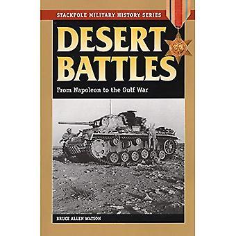 Öken strider: Från Napoleon till Gulfkriget (Stackpole Militärhistoriska): från Napoleon till Gulfkriget (Stackpole militär historia)