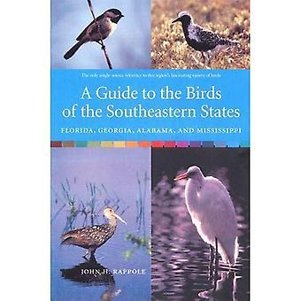 En Guide till fåglarna av sydöstra staterna: Florida, Georgia, Alabama och Mississippi