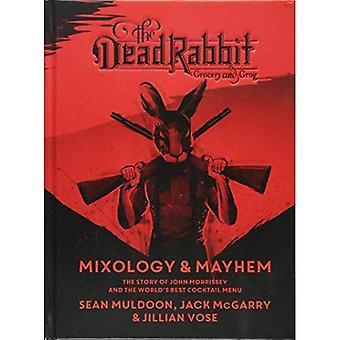Död kanin Mixology & förödelse: Historien om John Morrissey och världens bästa Cocktail meny
