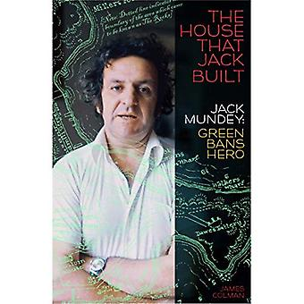 Het huis dat Jack gebouwd: Jack Mundey, groene verbiedt held