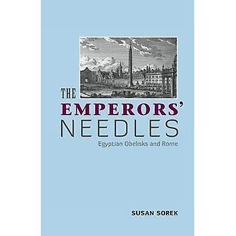 Les aiguilles des empereurs: Obélisques de Rome