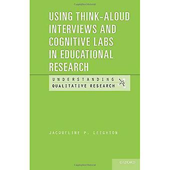 Utilizzando Think-Aloud interviste e conoscitivo Labs nella ricerca educativa (comprensione ricerca qualitativa)