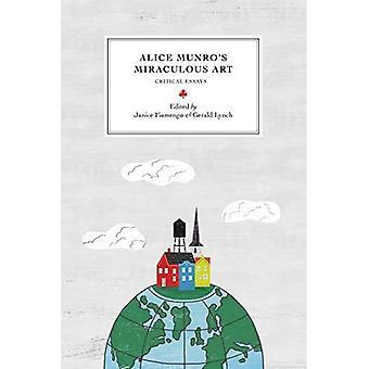 Alice Munros mirakulös konst: kritiska essäer (Reappraisals: kanadensisk författare)