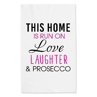 This Home Is Run On Love Laughter And Prosecco White Tea Towel