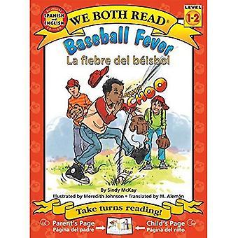 Baseball Fever/La Fiebre del Beisbol (We Both Read Bilingual Spanish/English: Level 1-2 (Paperback)) (We Both Read Level 1-2)