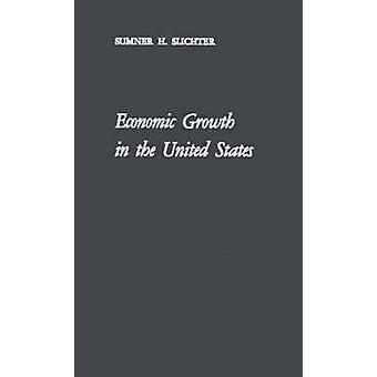 النمو الاقتصادي في الولايات المتحدة مشاكل التاريخ والآفاق من H. سليتشتير & سومنر