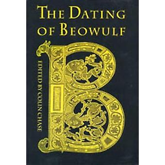 The Dating of Beowulf by Edited by Colin Chase