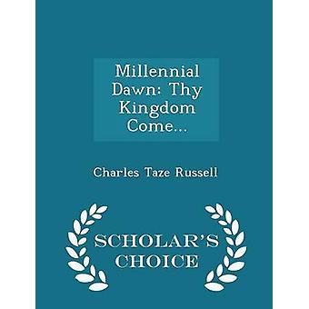 Millenium Tagesanbruch dein Reich komme...  Gelehrte Wahl Edition von Russell & Charles Taze