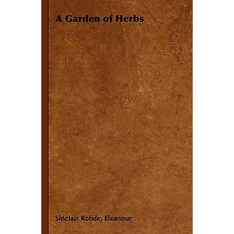 Een tuin van kruiden door Rohde & E.-S.