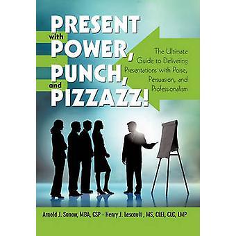 Presentan con punzón de energía y vitalidad la última guía a ofrecer presentaciones con persuasión aplomo y profesionalidad por Sanow y Arnold J.