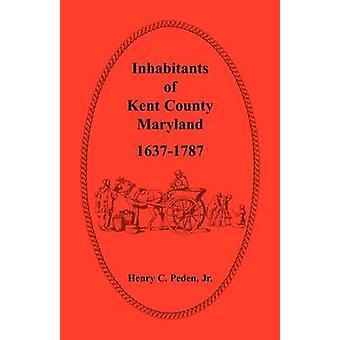 Indbyggerne i Kent County Maryland 16371787 af Peden Jr. & Henry C.
