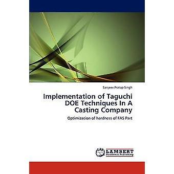 Implementazione di tecniche di DOE Taguchi In una società di Casting di Singh & Sanjeev Pratap
