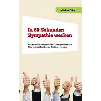 In 60 Sekunden Sympathie wecken by Peter & Markus