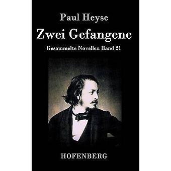 Zwei Gefangene par Paul Heyse