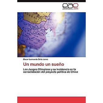 موندو الأمم المتحدة الأمم المتحدة Sueno من خيريز أورتيز & أوسكار ليوناردو