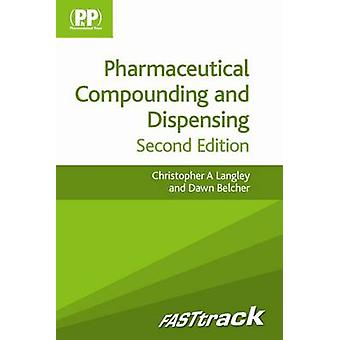 FASTtrack Pharmaceutical Compounding and Dispensing by Christopher A Langley
