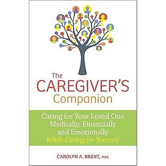 The Caregiver's Companion - Caring for Your Loved One Medically - Fina