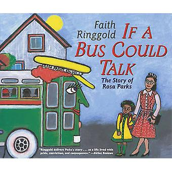 If A Bus Could Talk - The Story of Rosa Parks by Ringgold Faith - 9780