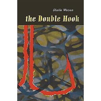 The Double Hook - Penguin Modern Classics Edition by Sheila Watson - 9