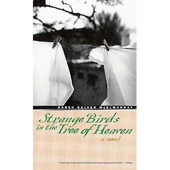 Strange Birds in the Tree of Heaven by Karen McElmurray - 97808203266