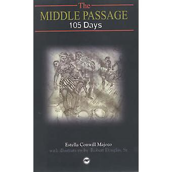 The Middle Passage - 105 Days by Estella Conwill Majozo - 978086543982