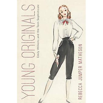 Young Originals - Emily Wilkens and the Teen Sophisticate by Rebecca J