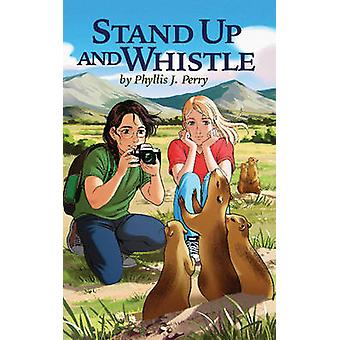 Stand Up and Whistle by Phyllis J. Perry - Agnieszka Grochalska - 978