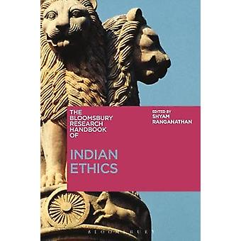 The Bloomsbury Research Handbook of Indian Ethics by The Bloomsbury R
