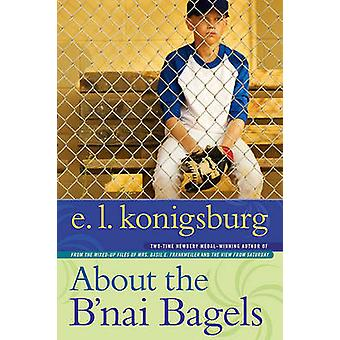 About the B'Nai Bagels by E L Konigsburg - 9781416957980 Book