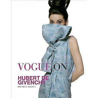 Vogue on Hubert de Givenchy by Drusilla Beyfus - 9781419718007 Book