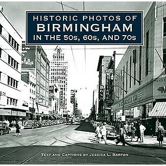 Historic Photos of Birmingham in the 50s - 60s - and 70s by Jessica L