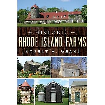 Historic Rhode Island Farms by Robert A Geake - 9781626192621 Book