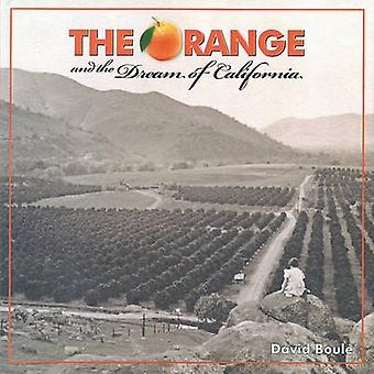 The Orange and the Dream of California by David Boule - 9781883318628