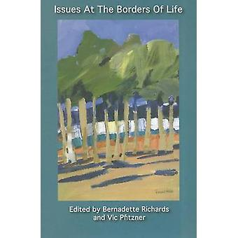 Issues at the Borders of Life by Bernadette Richards - 9781921817045