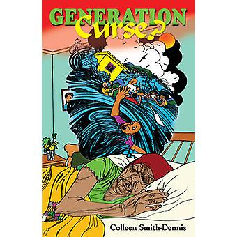 Generation Curse? by Colleen Smith-Dennis - 9789768245403 Book