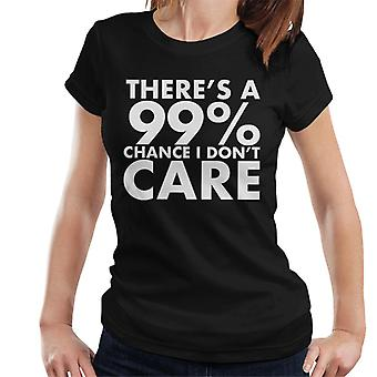 Theres A 99 pour cent chance I dont Care T-shirt femme