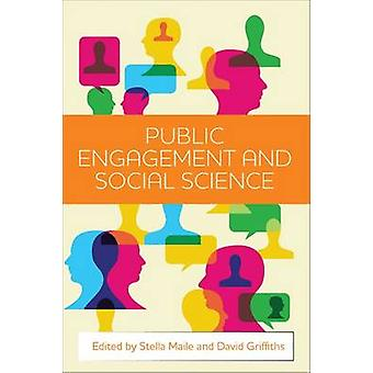 Public Engagement and Social Science by Stella Maile