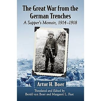 The Great War from the German Trenches - A Sapper's Memoir - 1914-1918